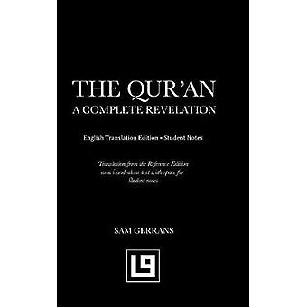 The Quran A Complete Revelation English Translation Edition  Student Notes by Gerrans & Sam