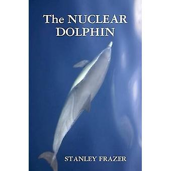 The Nuclear Dolphin by Frazer & Stanley