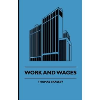 Work And Wages by Brassey & Thomas