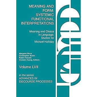 Meaning and Form Systemic Functional Interpretations by Berry & Margaret