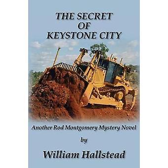 The Secret of Keystone City by Hallstead & William