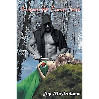 Conquer the Frozen Heart by Mastroianni & Joy
