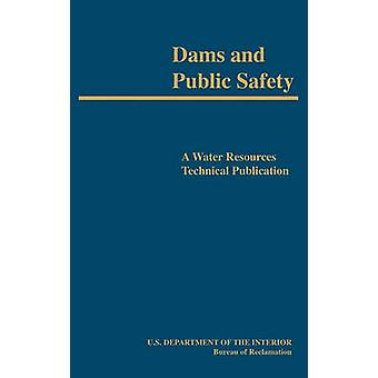 Dams and Public Safety A Water Resources Technical Publication by Jansen & Robert B.