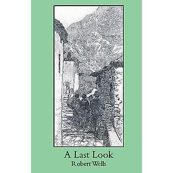 A Last Look by Wells & Robert