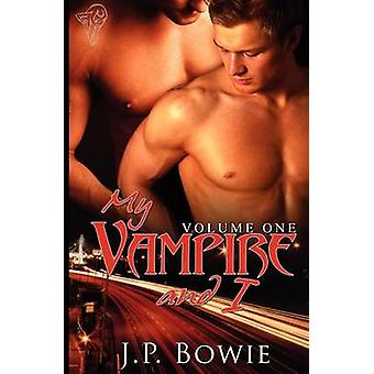 My Vampire and I Vol1 by Bowie & J. P.