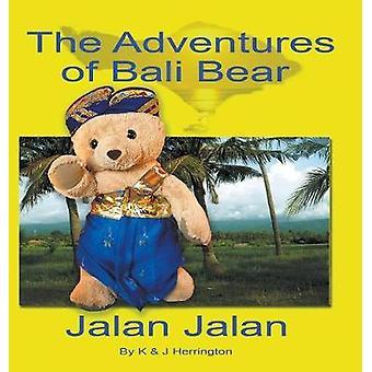 The Adventures of Bali Bear Jalan Jalan by Herrington & Kim