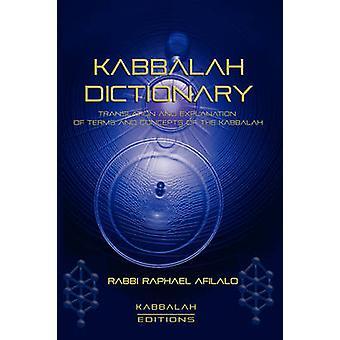 Kabbalah Dictionary by Afilalo & Rabbi Raphael
