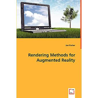Rendering Methods for Augmented Reality by Fischer & Jan
