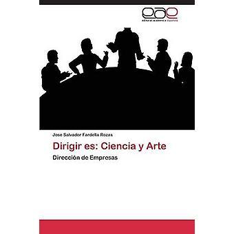 Dirigir Es Ciencia y Arte by Fardella Rozas Jose Salvador