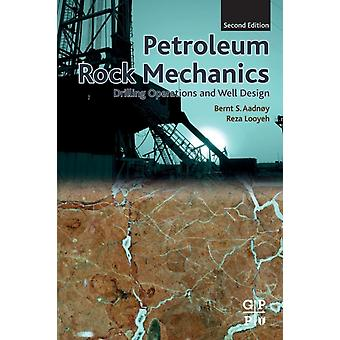 Petroleum Rock Mechanics Drilling Operations and Well Design by Aadnoy & Bernt