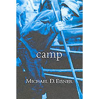 Camp by Eisner & Michael D.