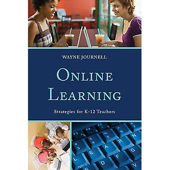 Online lärande strategier för K12 lärare av Journell & Wayne