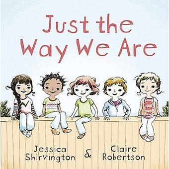 Just the Way We Are by Jessica Shirvington