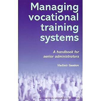 Managing Vocational Training� Systems: A Handbook for Senior Administrators