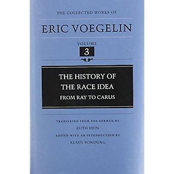 The History Of The Race Idea - From Ray To Carus par Eric Voegelin - 97