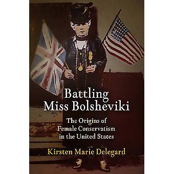 Slåss Miss Bolsjeviki - Ursprunget till kvinnlig konservatism i USA