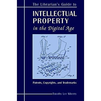 The Librarian's Guide to Intellectual Property in the Digital Age - Co