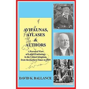 Avifaunas - Atlases & Authors - A Personal View of Local Ornitholo