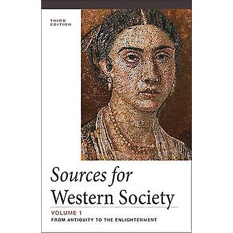 Sources for Western Society - Volume 1 - From Antiquity to the Enlight