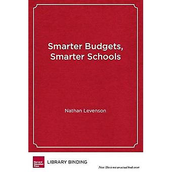 Smarter Budgets - Smarter Schools - How to Survive and Thrive in Tight