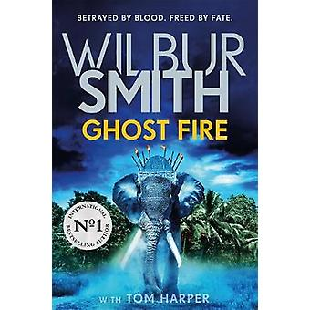 Ghost Fire by Wilbur Smith - 9781785769429 Book
