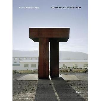 Alf Lechner Sculpture Park by Daniel McLaughlin - 9783958297104 Book