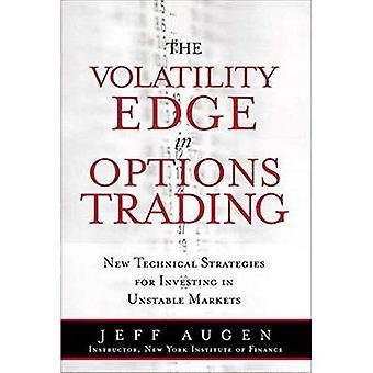 Die Volatilität Kante im Handel mit Optionen: neue technische Strategien für Investitionen in instabilen Märkten (Taschenbuch)