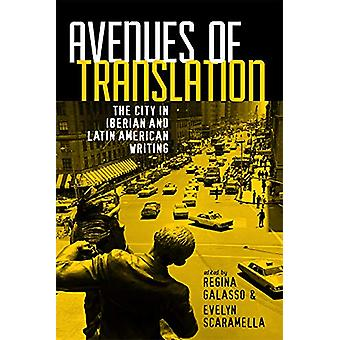 Avenues of Translation - The City in Iberian and Latin American Writin