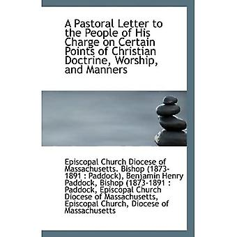 A Pastoral Letter to the People of His Charge on Certain Points of Christian Doctrine, Worship, and