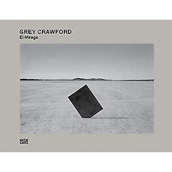Grey Crawford - El Mirage by Timothy Persons - 9783775745185 Book