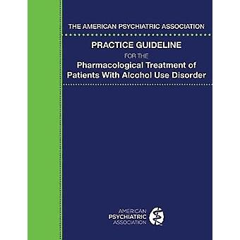 The American Psychiatric Association Practice Guideline for the Pharm