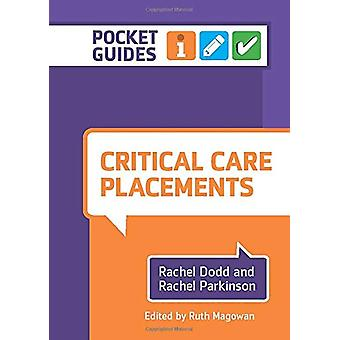 Critical Care Placements - A Pocket Guide by Rachel Dodd - 97819086258