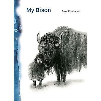 My Bison by Gaya Wisniewski - 9781616898861 Book