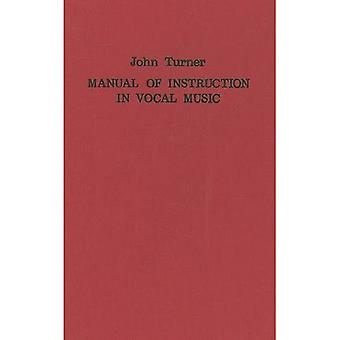 A Manual of Instruction in Vocal Music (1833) (Classic Texts in Music Education)