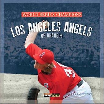 Los Angeles Angels of Anaheim by Sara Gilbert - 9780898128161 Book