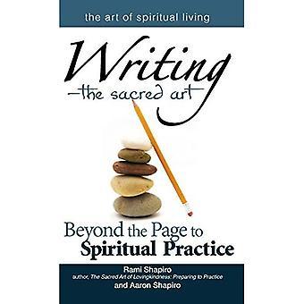 Writing the Sacred Art: Beyond the Page to Spiritual Practice (Art of Spiritual Living)