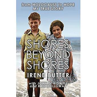 Shores Beyond Shores: Van Holocaust naar Hope, My True Story