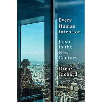 Every Human Intention by Richard Dreux