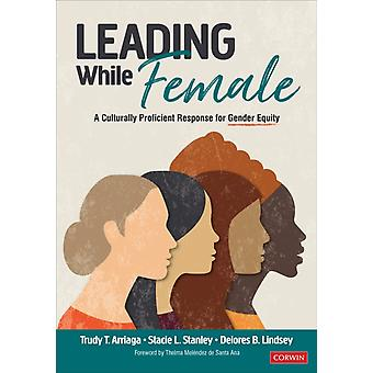 Leading While Female door Trudy Tuttle ArriagaStacie Lynn StanleyDelores B. Lindsey