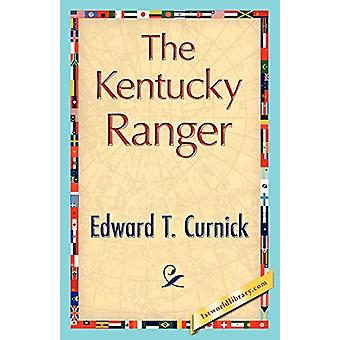 The Kentucky Ranger by T Curnick Edward T Curnick - 9781421848167 Book