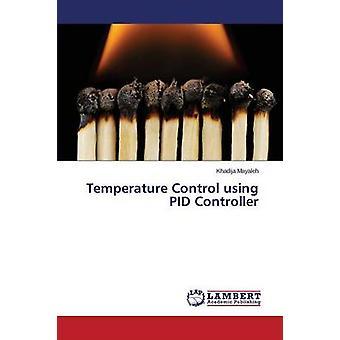 Temperature Control Using Pid Controller by Mayaleh Khadija - 9783659