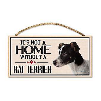 "Sign, Wood, It's Not A Home Without A Rat Terrier, 10"" X 5"""