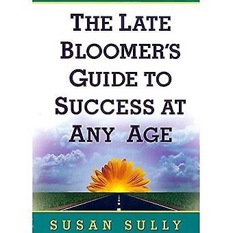 O Guia do Falecido Bloomer para o Sucesso em Qualquer Idade