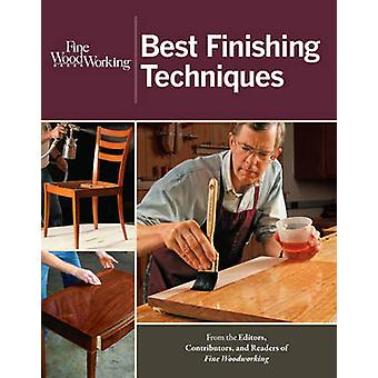 Fine Woodworking Best Finishing Techniques by Edited by Fine Woodworking