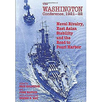 The Washington Conference, 1921-22: Naval Rivalry, East Asian Stability and the Road to Pearl Harbor (Diplomacy & Statecraft)