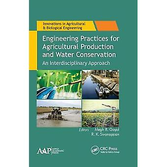 Engineering Practices for Agricultural Production and Water Conservation An Interdisciplinary Approach Innovations in Agricultural  Biological Engineering