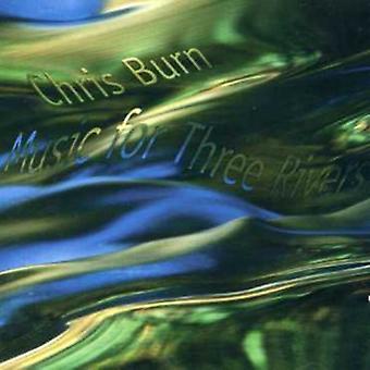 Chris Burn - Music for Three Rivers [CD] USA import