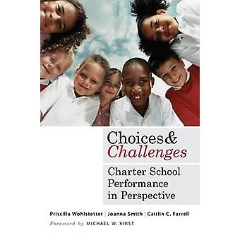 Choices and Challenges - Charter School Performance in Perspective by