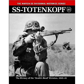 SS - Totenkopf - The History of the Third SS Division 1933 - 45 by Chri