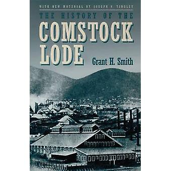 The History of the Comstock Lode by Grant Smith - Joseph V Tingley -